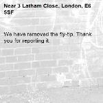We have removed the fly-tip. Thank you for reporting it.-3 Latham Close, London, E6 5SF