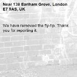We have removed the fly-tip. Thank you for reporting it.-138 Earlham Grove, London E7 9AS, UK