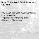 This issue has been resolved thanks to your reports. Together, we're making a real difference. Thank you. -23 Stockwell Road, Leicester, LE2 3PN