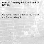 We have removed the fly-tip. Thank you for reporting it.-46 Devenay Rd, London E15 4AY, UK