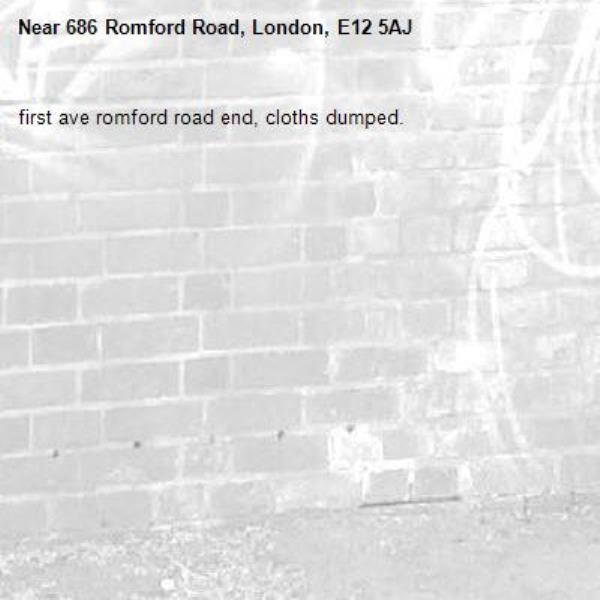 first ave romford road end, cloths dumped.-686 Romford Road, London, E12 5AJ