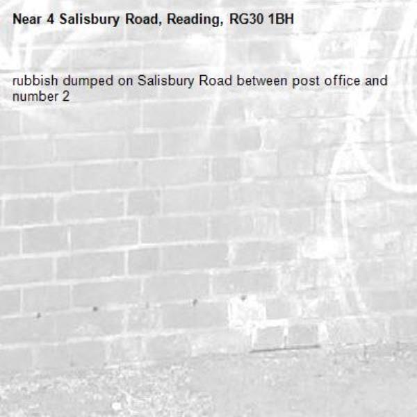 rubbish dumped on Salisbury Road between post office and number 2-4 Salisbury Road, Reading, RG30 1BH