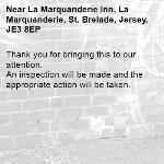 Thank you for bringing this to our attention.  An inspection will be made and the appropriate action will be taken.-La Marquanderie Inn, La Marquanderie, St. Brelade, Jersey, JE3 8EP