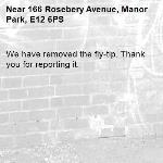 We have removed the fly-tip. Thank you for reporting it.-166 Rosebery Avenue, Manor Park, E12 6PS