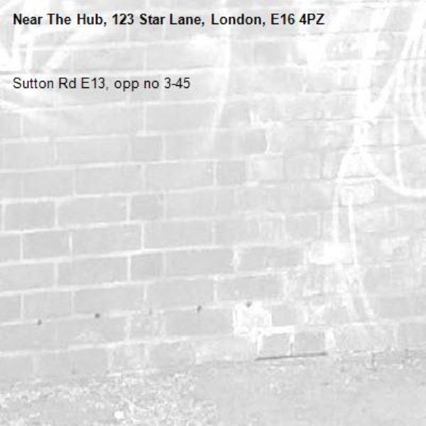 Sutton Rd E13, opp no 3-45-The Hub, 123 Star Lane, London, E16 4PZ