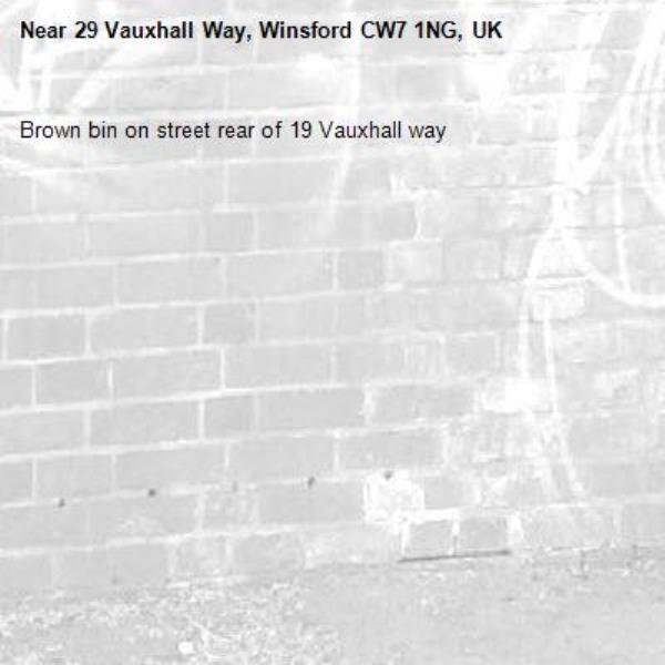 Brown bin on street rear of 19 Vauxhall way -29 Vauxhall Way, Winsford CW7 1NG, UK