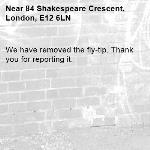 We have removed the fly-tip. Thank you for reporting it.-84 Shakespeare Crescent, London, E12 6LN