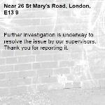 Further investigation is underway to resolve the issue by our supervisors. Thank you for reporting it.-26 St Mary's Road, London, E13 9