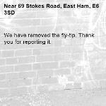 We have removed the fly-tip. Thank you for reporting it.-69 Stokes Road, East Ham, E6 3SD