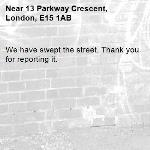 We have swept the street. Thank you for reporting it.-13 Parkway Crescent, London, E15 1AB