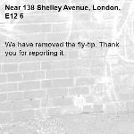 We have removed the fly-tip. Thank you for reporting it.-138 Shelley Avenue, London, E12 6