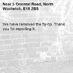 We have removed the fly-tip. Thank you for reporting it.-5 Oriental Road, North Woolwich, E16 2BS