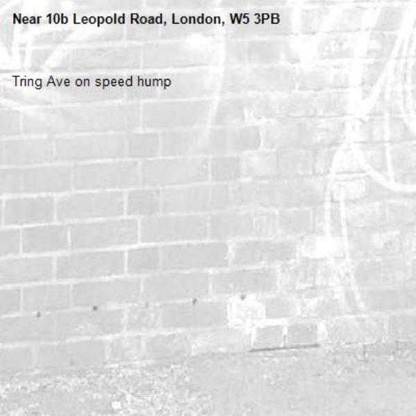 Tring Ave on speed hump-10b Leopold Road, London, W5 3PB