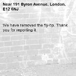 We have removed the fly-tip. Thank you for reporting it.-191 Byron Avenue, London, E12 6NJ