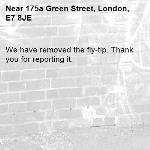 We have removed the fly-tip. Thank you for reporting it.-175a Green Street, London, E7 8JE