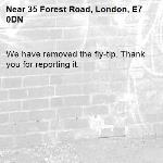 We have removed the fly-tip. Thank you for reporting it.-35 Forest Road, London, E7 0DN