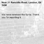 We have removed the fly-tip. Thank you for reporting it.-21 Rancliffe Road, London, E6 3HW