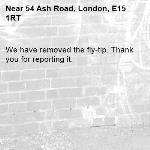 We have removed the fly-tip. Thank you for reporting it.-54 Ash Road, London, E15 1RT