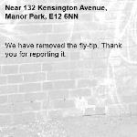 We have removed the fly-tip. Thank you for reporting it.-132 Kensington Avenue, Manor Park, E12 6NN