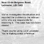 We've investigated the situation and reported the problem to the relevant utility who are responsible for resolving it.  This case has now been closed.