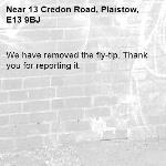 We have removed the fly-tip. Thank you for reporting it.-13 Credon Road, Plaistow, E13 9BJ