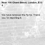We have removed the fly-tip. Thank you for reporting it.-108 Chant Street, London, E15 4