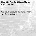 We have removed the fly-tip. Thank you for reporting it.-627 Romford Road, Manor Park, E12 5AD