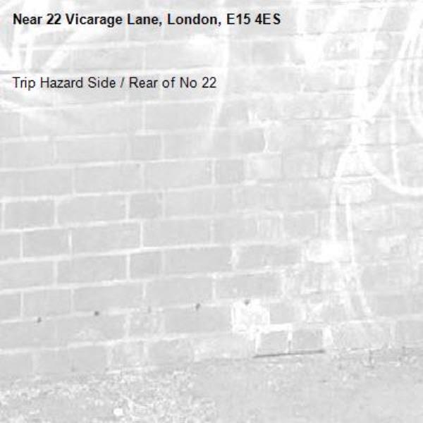 Trip Hazard Side / Rear of No 22-22 Vicarage Lane, London, E15 4ES