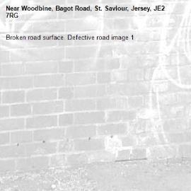 Broken road surface. Defective road image 1-Woodbine, Bagot Road, St. Saviour, Jersey, JE2 7RG