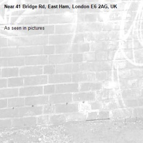 As seen in pictures -41 Bridge Rd, East Ham, London E6 2AG, UK