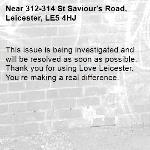 This issue is being investigated and will be resolved as soon as possible. Thank you for using Love Leicester. You're making a real difference. -312-314 St Saviour's Road, Leicester, LE5 4HJ