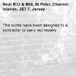 The works have been assigned to a contractor to carry out repairs-B32 & B68, St Peter, Channel Islands, JE3 7, Jersey