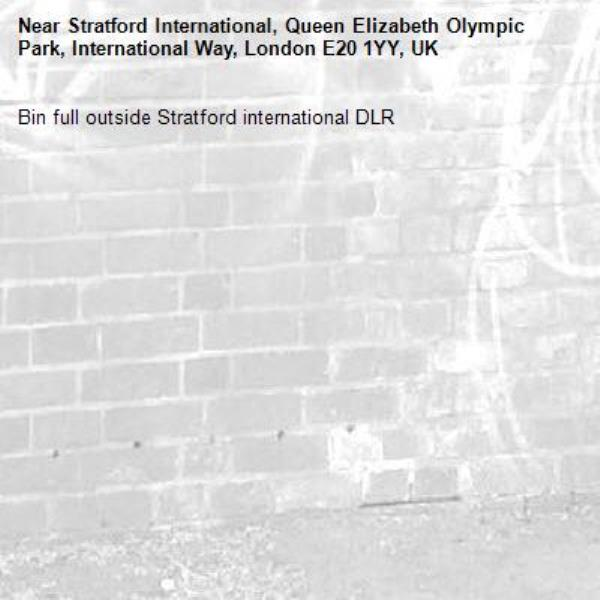 Bin full outside Stratford international DLR-Stratford International, Queen Elizabeth Olympic Park, International Way, London E20 1YY, UK