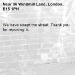We have swept the street. Thank you for reporting it.-96 Windmill Lane, London, E15 1PH