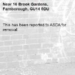 This has been reported to ASDA for removal -16 Brook Gardens, Farnborough, GU14 0DU