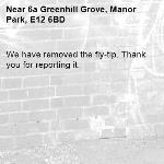 We have removed the fly-tip. Thank you for reporting it.-6a Greenhill Grove, Manor Park, E12 6BD