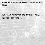 We have removed the fly-tip. Thank you for reporting it.-86 Sherrard Road, London, E7 8DW