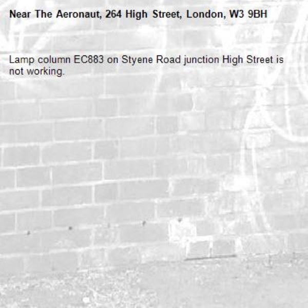 Lamp column EC883 on Styene Road junction High Street is not working. -The Aeronaut, 264 High Street, London, W3 9BH