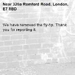 We have removed the fly-tip. Thank you for reporting it.-320a Romford Road, London, E7 8BD