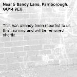 This has already been reported to us this morning and will be removed shortly.-5 Sandy Lane, Farnborough, GU14 9EU