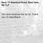 We have removed the fly-tip. Thank you for reporting it.-19 Stamford Road, East Ham, E6 1LP