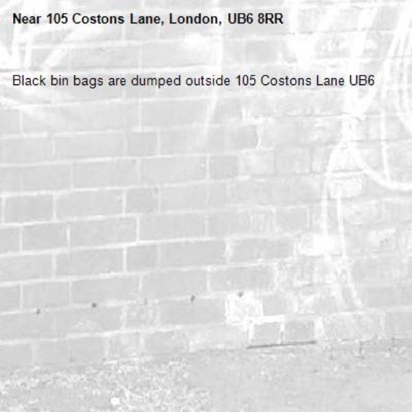 Black bin bags are dumped outside 105 Costons Lane UB6 -105 Costons Lane, London, UB6 8RR