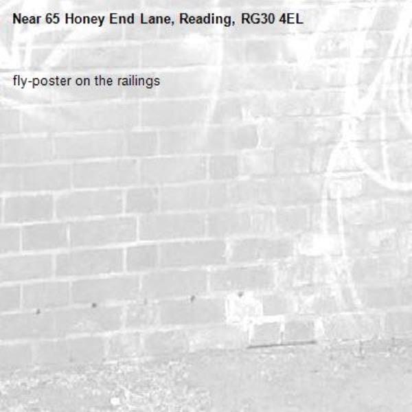 fly-poster on the railings -65 Honey End Lane, Reading, RG30 4EL