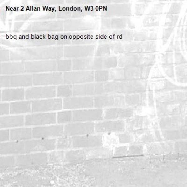 bbq and black bag on opposite side of rd -2 Allan Way, London, W3 0PN