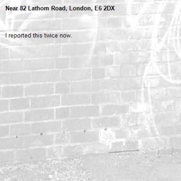 I reported this twice now.-82 Lathom Road, London, E6 2DX