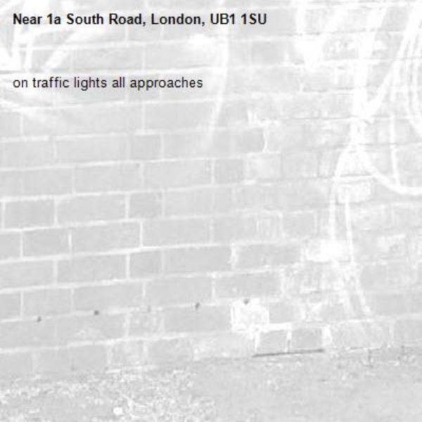 on traffic lights all approaches-1a South Road, London, UB1 1SU