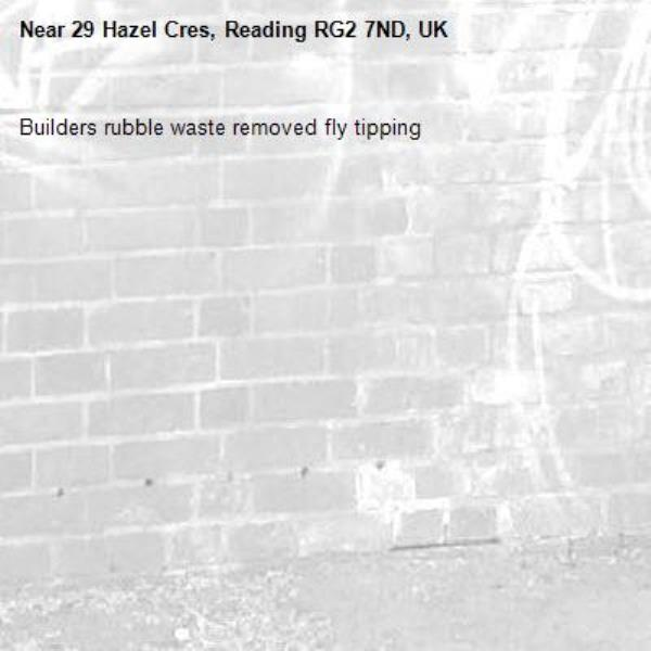 Builders rubble waste removed fly tipping -29 Hazel Cres, Reading RG2 7ND, UK