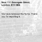 We have removed the fly-tip. Thank you for reporting it.-131 Greengate Street, London, E13 0BG
