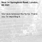 We have removed the fly-tip. Thank you for reporting it.-54 Springfield Road, London, E6 2AH