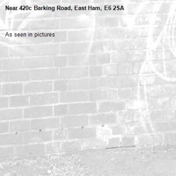 As seen in pictures -420c Barking Road, East Ham, E6 2SA